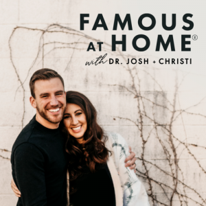Famous at Home Podcast