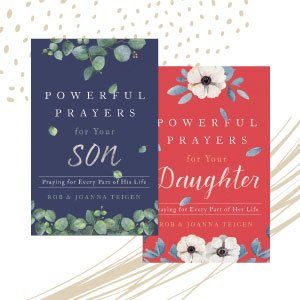Powerful Prayers for Your Son and Daughter