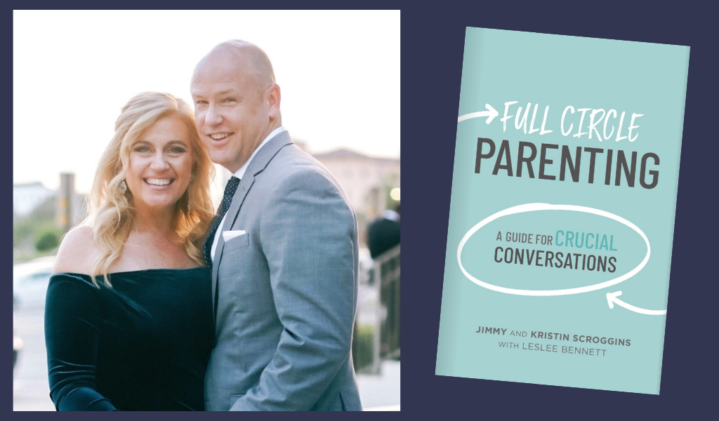 Episode 26: How to Talk with Your Kids About the Tough Issues They Face — Interview with Jimmy and Kristin Scroggins